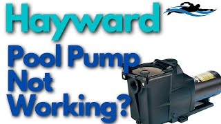 Hayward Pool Pump Not Working? / Hayward Super Pump Not Turning On?