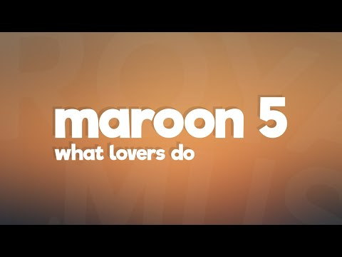 Maroon 5 - What Lovers Do (Lyrics / Lyric Video) feat. SZA