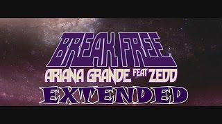 Ariana Grande   Break Free Ft. Zedd (Extended) (Audio)