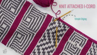 Attached Knit I Cord || Perfect Knit Edging || Reversible Border