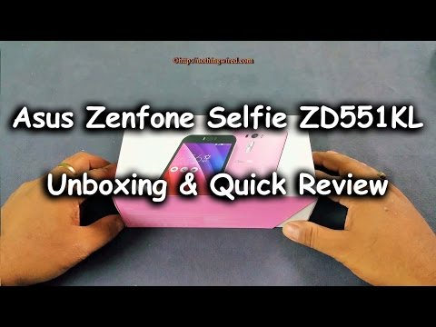 Asus Zenfone Selfie ZD551KL Unboxing & Quick Review