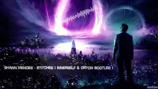 Shawn Mendes   Stitches (Innerself & Oryon Bootleg) [HQ Free]