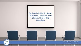 To Send Or Not To Send Christmas Cards To Your Clients, That Is The Question