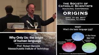 "Invited Lecture:  ""Why Only Us: The Origin of Human Language"".   Prof. Robert C. Berwick (Massachusetts Institute of Technology)"