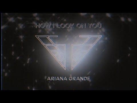 How I Look On You Lyrics – Ariana Grande
