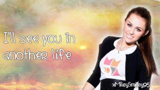 Miley Cyrus - See You In Another Life (with lyrics)