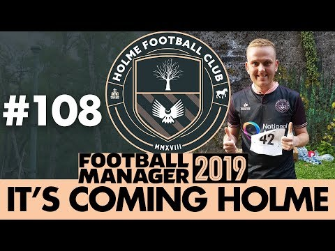 HOLME FC FM19 | Part 108 | NEW SEASON | Football Manager 2019