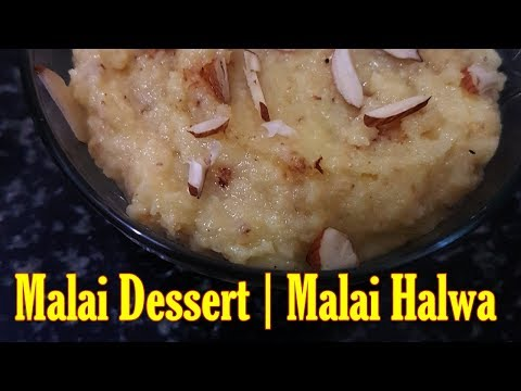 Malai Dessert | Malai ka Halwa by Aaleen Khan Recipes