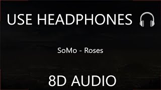 SoMo   Roses (8D Audio) 🎧