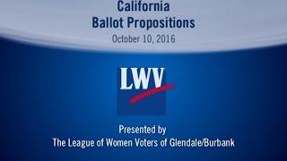 2016 California Ballot Propositions - League of Women Voters of Glendale/Burbank