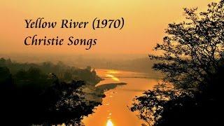 ❤♫ Christie - Yellow River (1970) 黃河