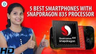 5 Best Smartphones with Snapdragon 835 Processor! ये हैं सबसे तेज प्रोसेसर वाले फोन | Hindi | 2017