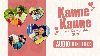 Kanne Kanne Tamil Romantic Hits 2020 Jukebox | Latest Tamil Romantic Hit Songs | Tamil Love Songs