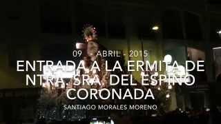 preview picture of video 'ENTRADA A LA ERMITA DE NTRA. SRA. DEL ESPINO CORONADA 2015 (HD)'