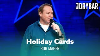 Holiday Cards Are Pointless. Rob Maher