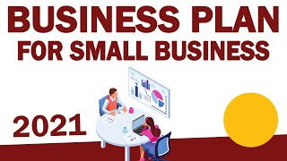 How to Write a Business Plan for Small Business in 2021