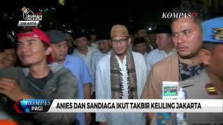 Anies dan Sandiaga Ikut Takbir Keliling Jakarta