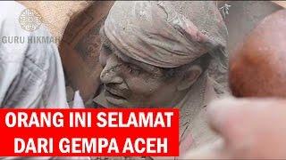 MASYAALLAH Orang Ini Selamat Dari Gempa Aceh