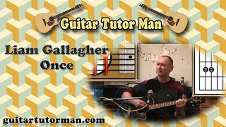 Once - Liam Gallagher - Acoustic Guitar Tutorial