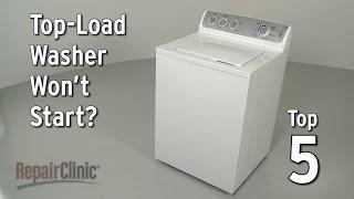 Top-Load Washer Won't Start — Washing Machine Troubleshooting