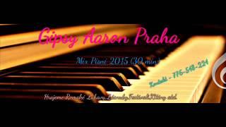 Gipsy Aaron - Mix Písní 2015 (30 Min)