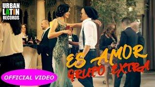 GRUPO EXTRA - ES AMOR - (OFFICIAL VIDEO) BACHATA 2017