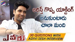 Evaru Movie Interview 30 Questions With Adivi Sesh | Regina | Naveen Chandra | Telugu FilmNagar