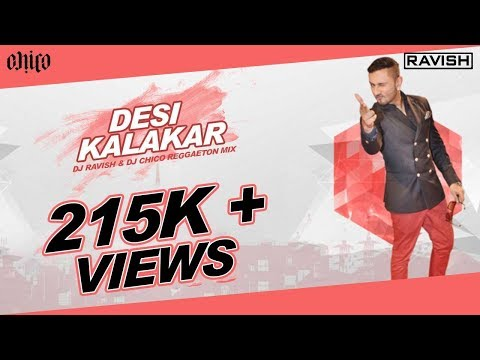 Desi Kalakaar | Yo Yo Honey Singh | DJ Ravish & DJ Chico | Reggaeton Mix Mp3