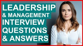 LEADERSHIP & MANAGEMENT INTERVIEW Questions And Answers (Interview Questions for Managers!)