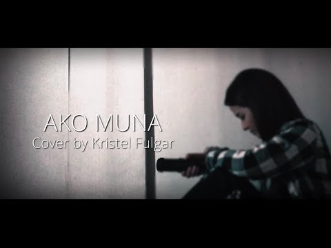 AKO MUNA – Yeng Constantino (Cover by Kristel Fulgar) with lyrics