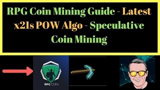 RPG Coin Mining Guide - Latest x21s POW Algo - Speculative Coin Mining