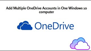 Add Multiple OneDrive Accounts in One Windows 10 Computer