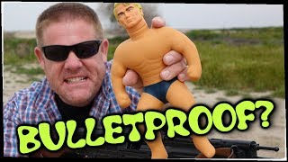 Is Stretch Armstrong - BULLETPROOF?
