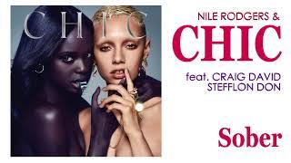 Gambar cover Nile Rodgers & CHIC - Sober (feat. Craig David & Stefflon Don) [2018]