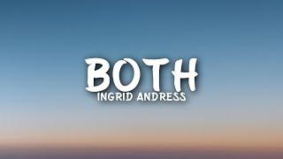 Ingrid Andress   Both (Lyrics)