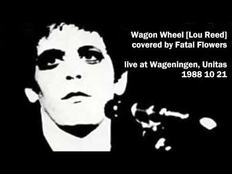 "Fatal Flowers - ""Wagon Wheel"", Wageningen, Unitas 1988 10 21"