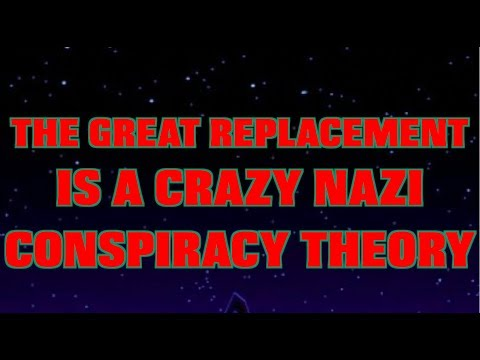 The Great Replacement Is A Crazy Nazi Conspiracy Theory