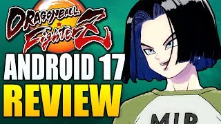 ANDROID 17 Review & Breakdown - Dragon Ball FighterZ - He