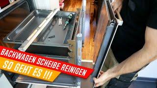 Backwagen Glas ausbauen und reinigen, Backwagen Scheibe reinigen, Bosch, Siemens, Neff, Constructa