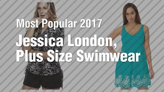 Jessica London, Plus Size Swimwear // Most Popular 2017