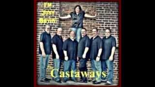 Castaways - I'm Just Sayin'