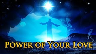 Power of your love christian song lyrics