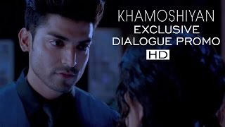 """Maar Diya Maine Usse"" - Dialogue Promo 2 - Khamoshiyan"