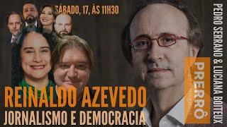 Jornalismo e democracia: Prerrô entrevista Reinaldo Azevedo