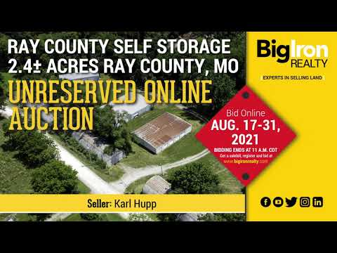 Land Auction 2.4+/- Acres Ray County, MO Ray County Self Storage