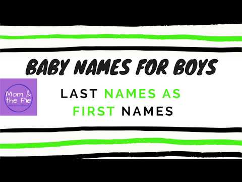 Baby Names- Last Names First For Boys