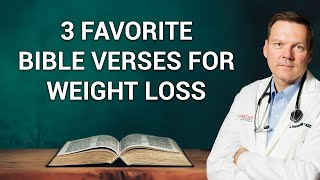 The Doctor's 3 Favorite Weight Loss Bible Verses