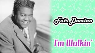 Fats Domino - I'm Walkin'
