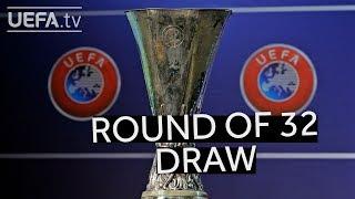 2018/19 UEFA Europa League Round Of 32 Draw