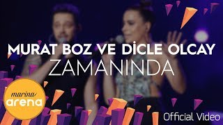 Dicle Olcay & Murat Boz - Zamanında #MarinaArena